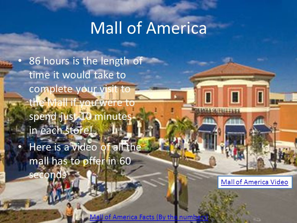 The largest indoor shopping mall in the United States The mall protects shopper from Minnesota's harsh blizzards, tornados, and hailstorms The mall has 520 stores, 50 restaurants, 14 movie theaters, and an amusement park Mall of America, Minnesota