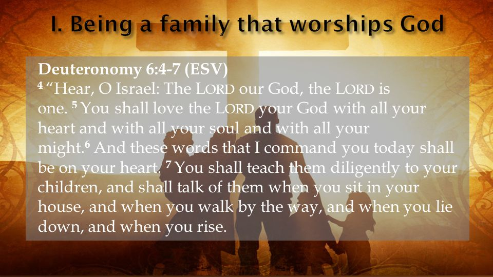 Deuteronomy 6:4-7 (ESV) 4 Hear, O Israel: The L ORD our God, the L ORD is one.