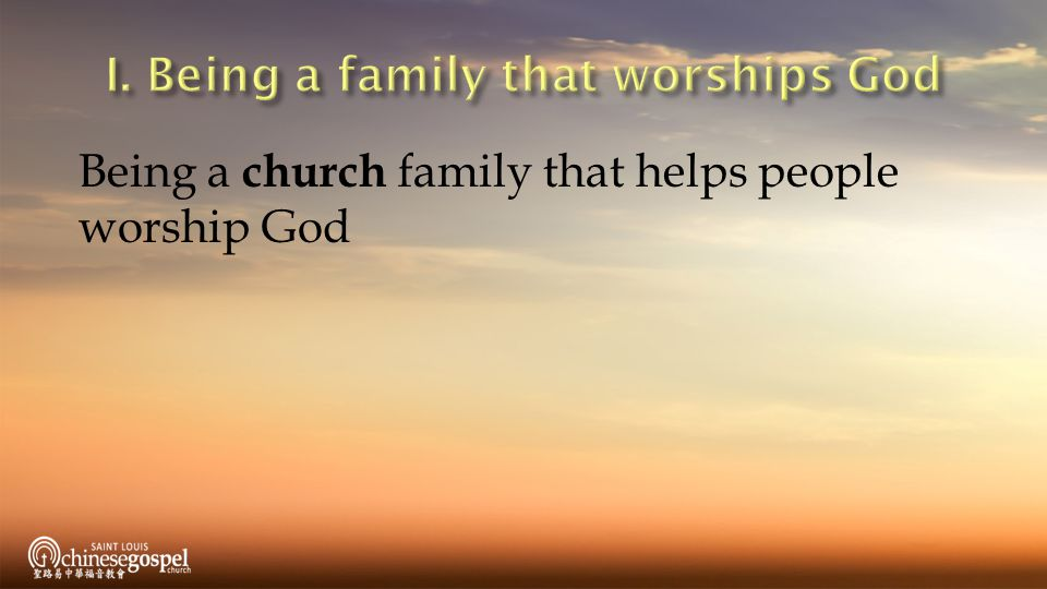 Being a church family that helps people worship God