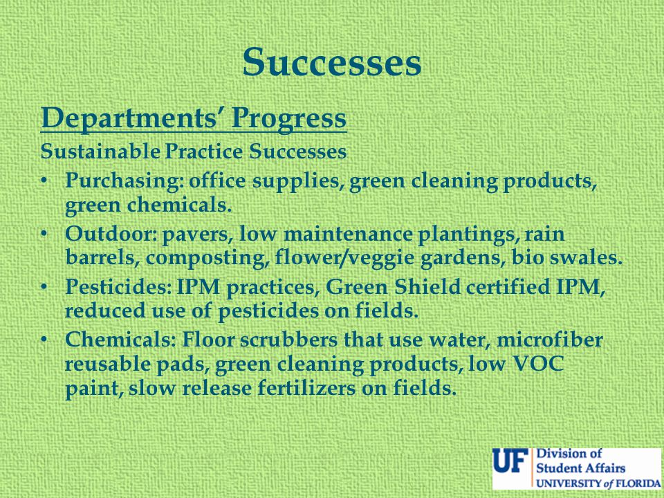 Successes Departments' Progress Sustainable Practice Successes Purchasing: office supplies, green cleaning products, green chemicals.
