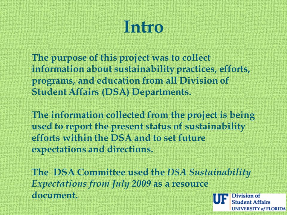 Intro The purpose of this project was to collect information about sustainability practices, efforts, programs, and education from all Division of Stu