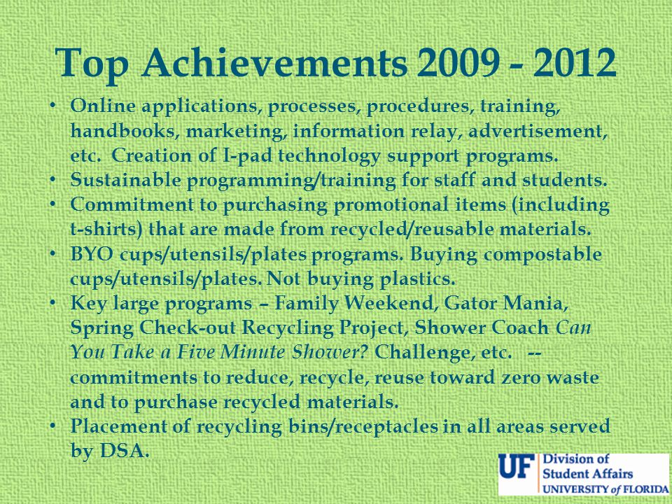 Top Achievements 2009 - 2012 Online applications, processes, procedures, training, handbooks, marketing, information relay, advertisement, etc. Creati