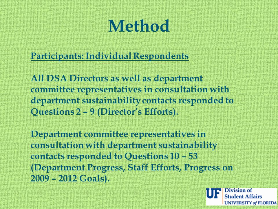 Method Participants: Individual Respondents All DSA Directors as well as department committee representatives in consultation with department sustaina
