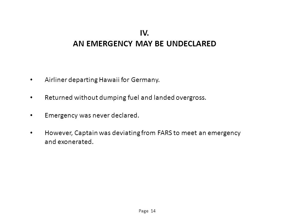 IV. AN EMERGENCY MAY BE UNDECLARED Airliner departing Hawaii for Germany.