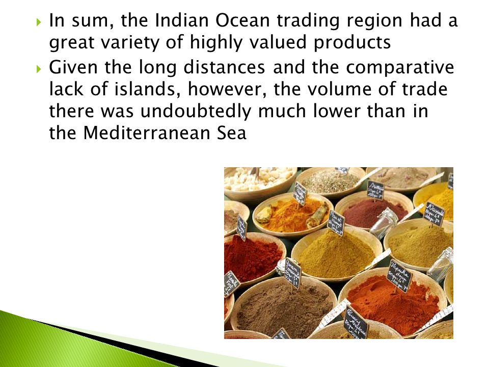  Furthermore, the culture of the Indian Ocean ports was often isolated from the hinterlands, particularly in the west  The coasts of the Arabian peninsula, the African side of the Red Sea, southern Iran, and northern India (today's Pakistan) were mostly barren desert  Ports in all these areas tended to be small, and many suffered from meager supplies of fresh water