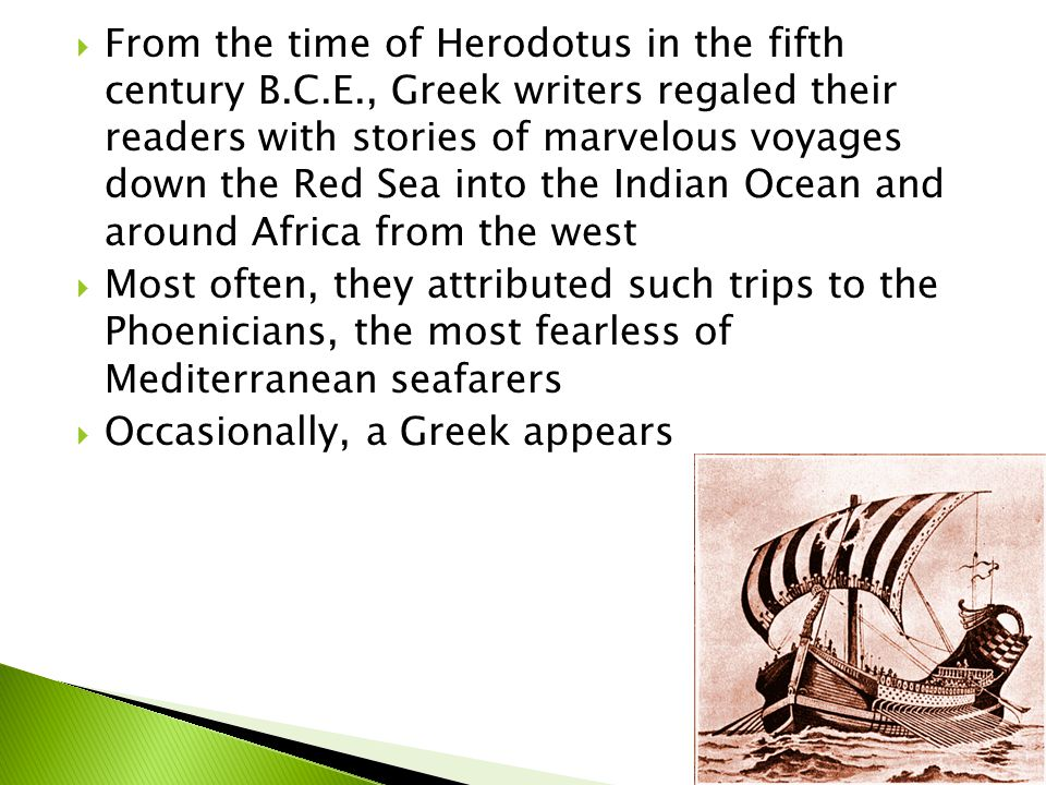  One such was Hippalus, a Greek ship's pilot who was said to have discovered the seasonal monsoon winds that facilitate sailing across the Indian Ocean