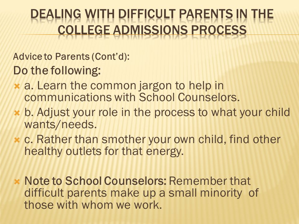 Advice to Parents (Cont'd): Do the following:  a.