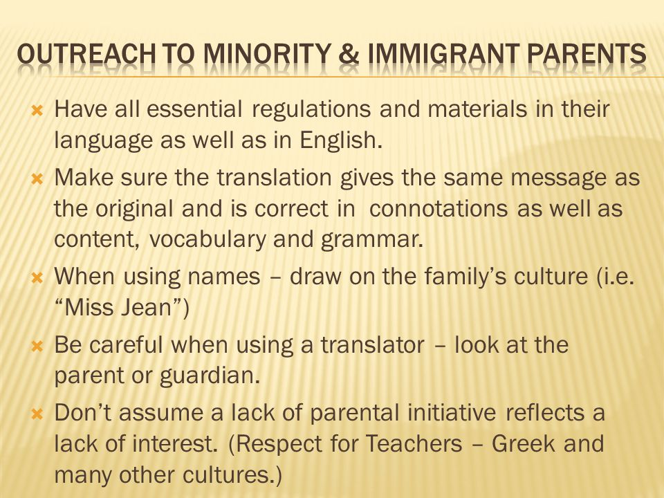  Have all essential regulations and materials in their language as well as in English.