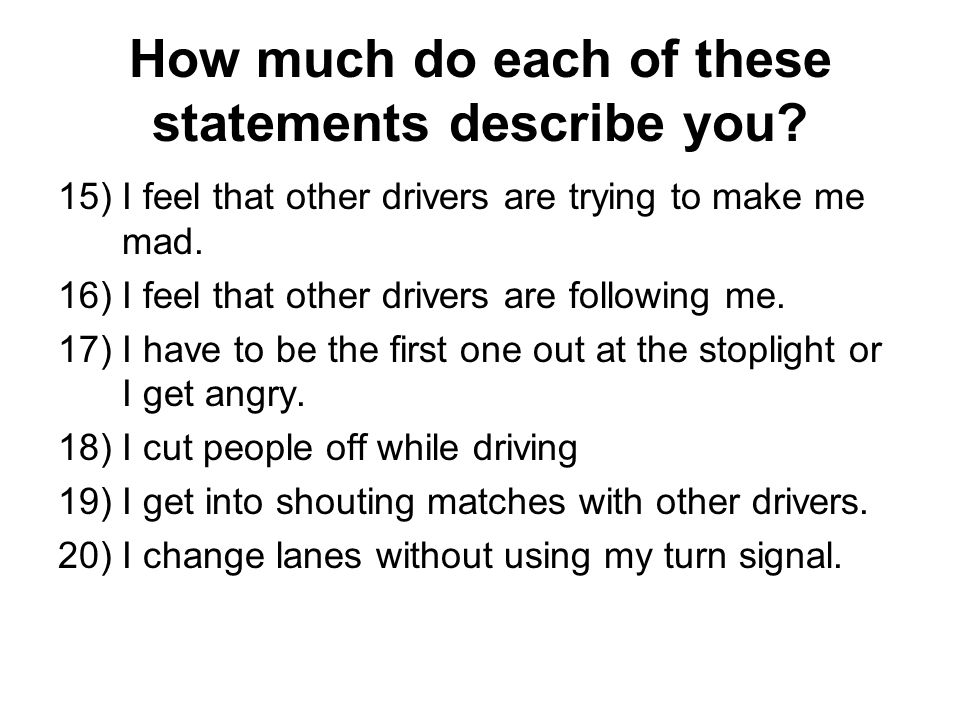 How much do each of these statements describe you.