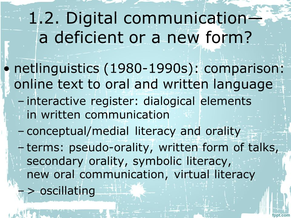 1.2. Digital communication— a deficient or a new form.