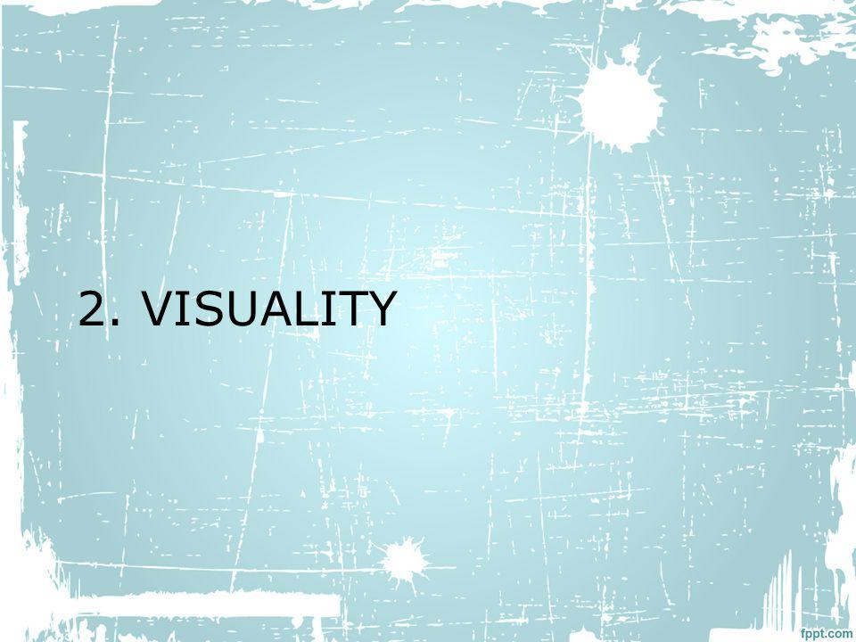 2. VISUALITY