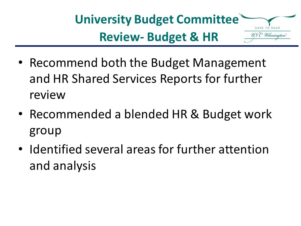 University Budget Committee Review- Budget & HR Recommend both the Budget Management and HR Shared Services Reports for further review Recommended a b