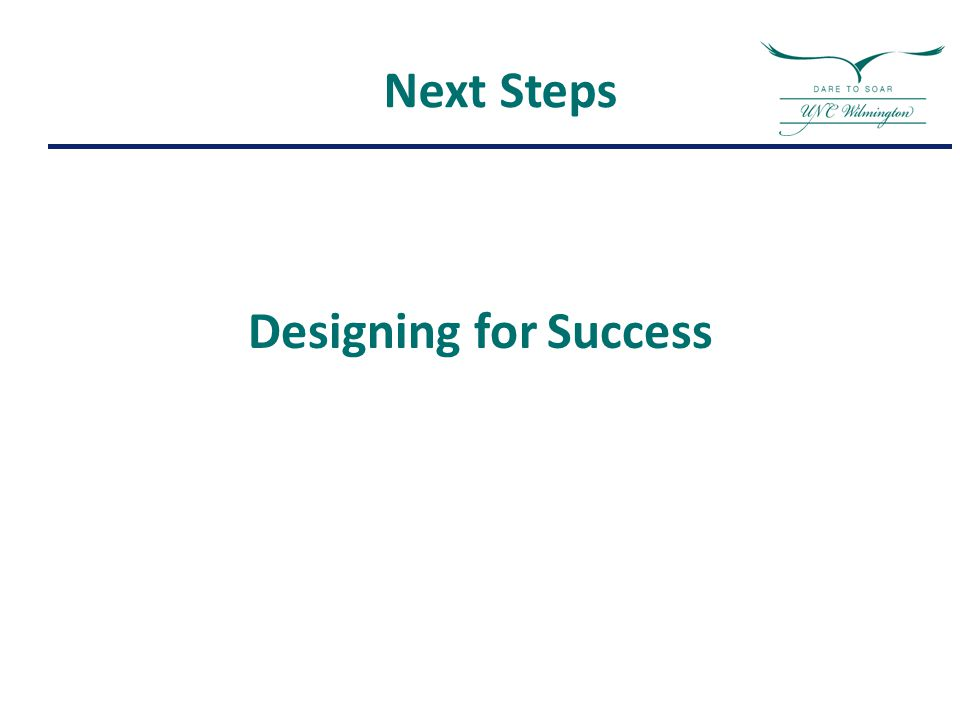 Next Steps Designing for Success