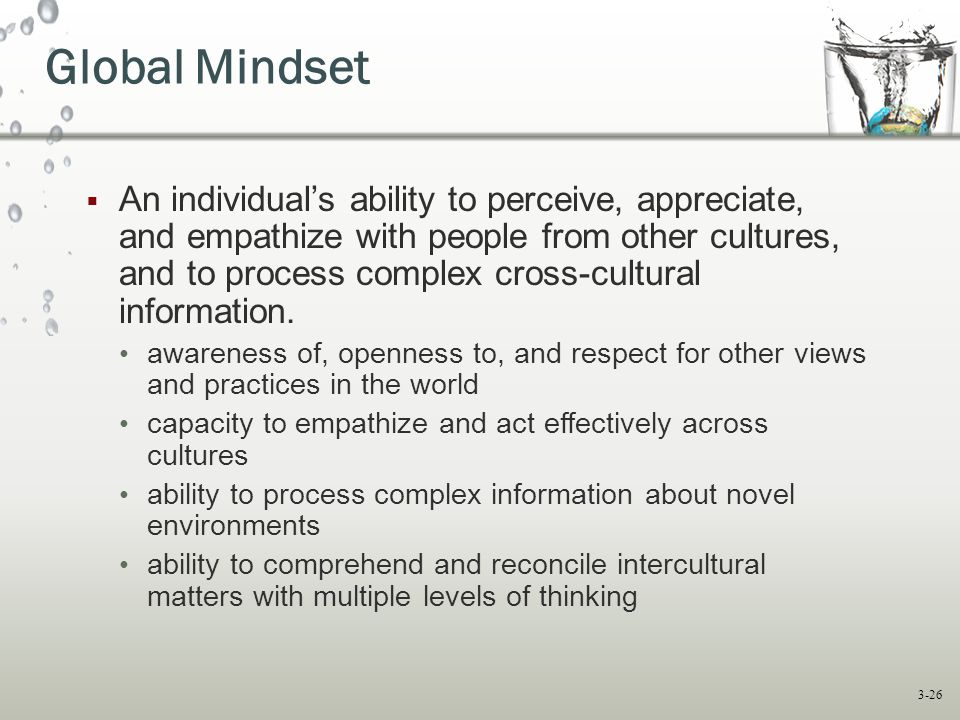 3-26  An individual's ability to perceive, appreciate, and empathize with people from other cultures, and to process complex cross-cultural information.