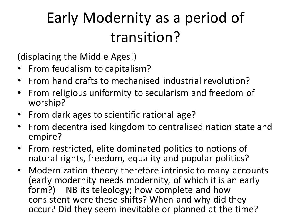 Early Modernity as a period of transition.