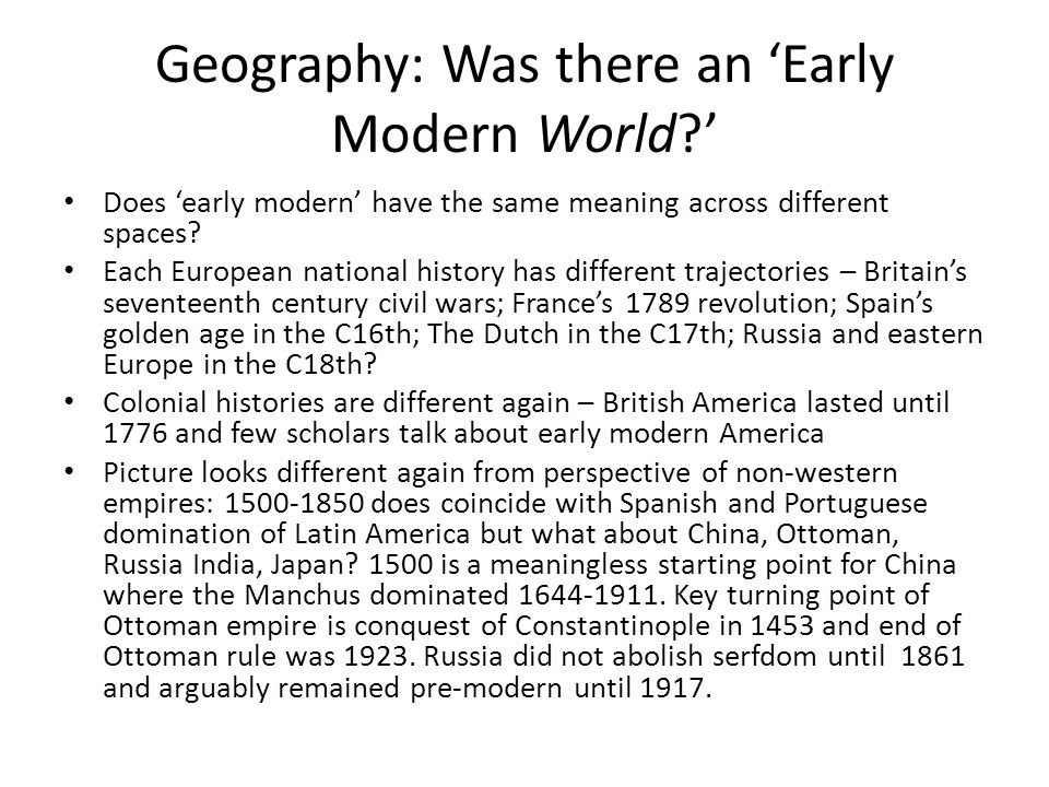 Geography: Was there an 'Early Modern World ' Does 'early modern' have the same meaning across different spaces.