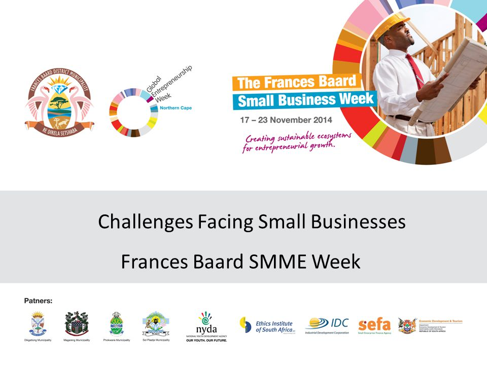 Challenges Facing Small Businesses Frances Baard SMME Week