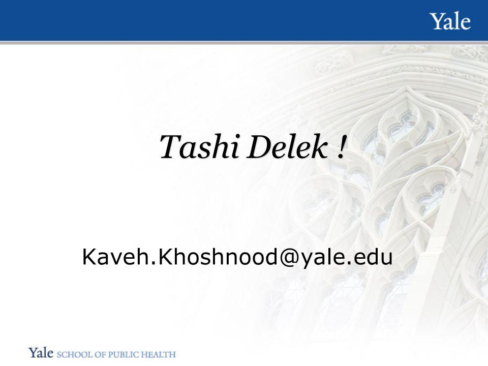 Tashi Delek ! Kaveh.Khoshnood@yale.edu