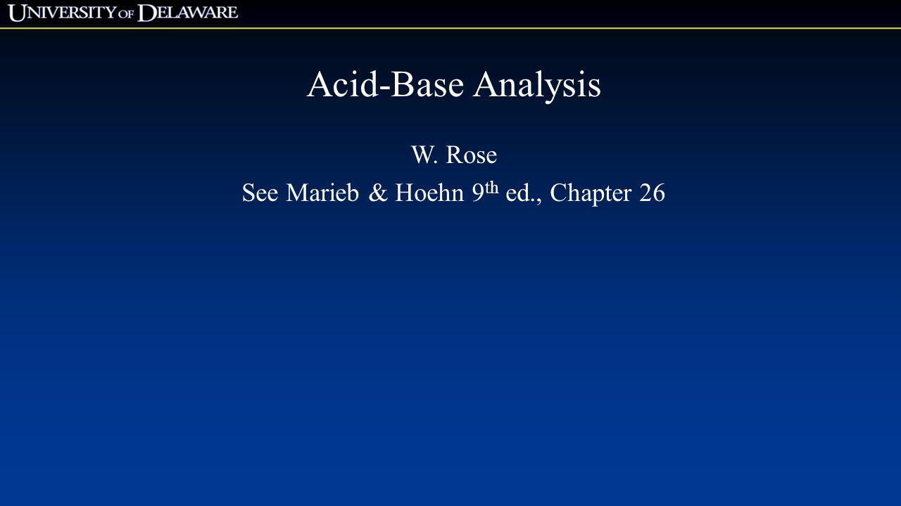 Acid-Base Analysis W. Rose See Marieb & Hoehn 9 th ed., Chapter 26