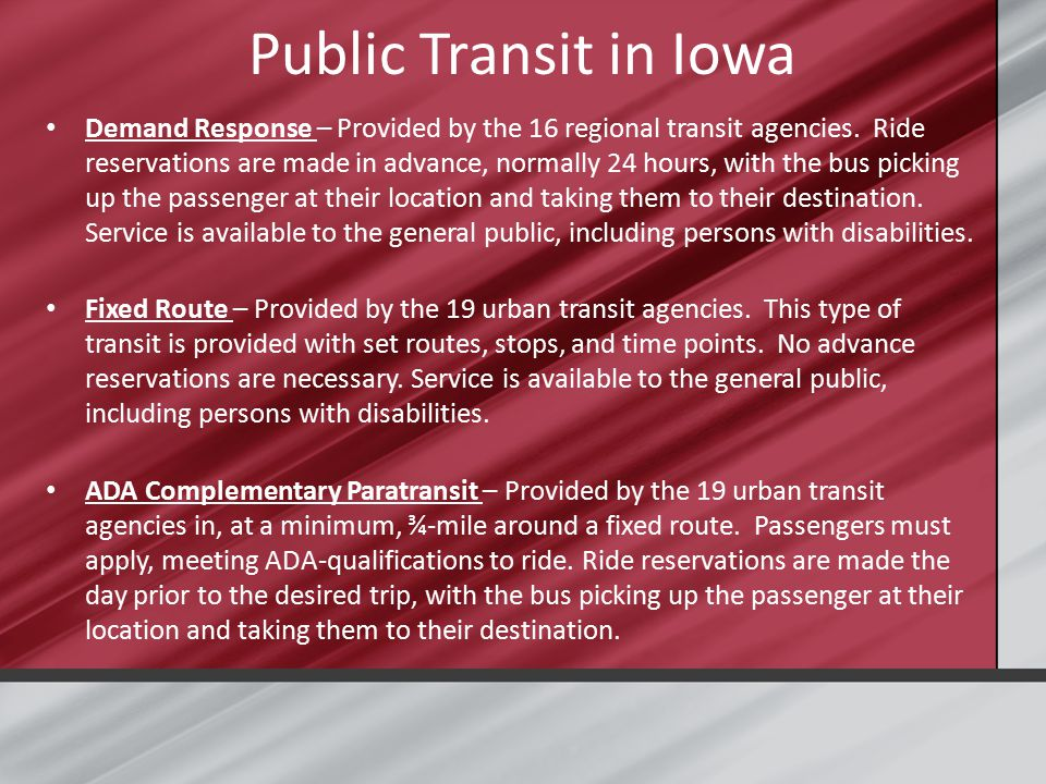 Public Transit in Iowa Demand Response – Provided by the 16 regional transit agencies.