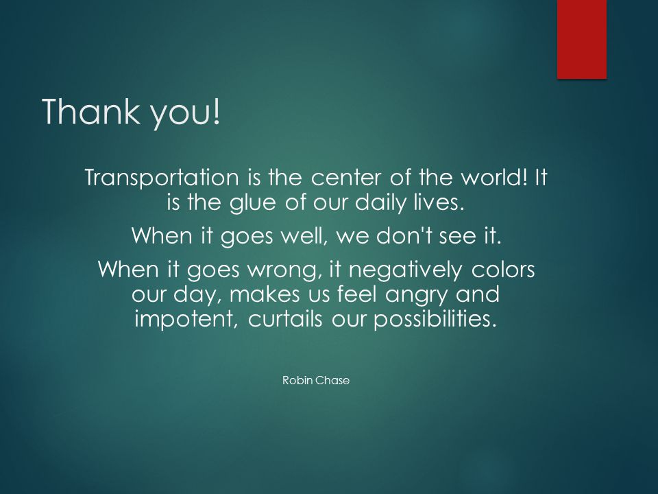 Thank you. Transportation is the center of the world.