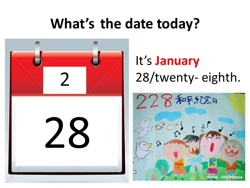 What'sthe date today? It's January 1/first. 1 1