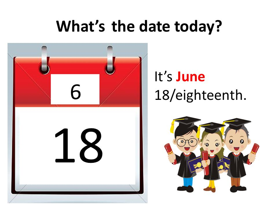 What'sthe date today? 5 11 It's May 11/eleventh. It's on the second Sunday of May.