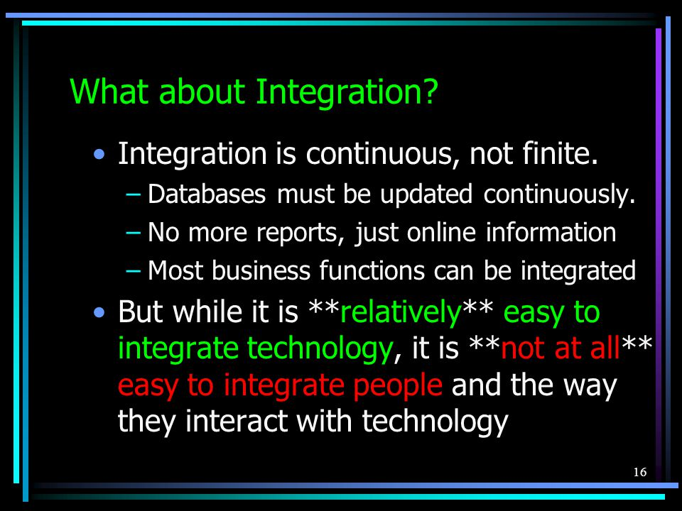 16 What about Integration. Integration is continuous, not finite.