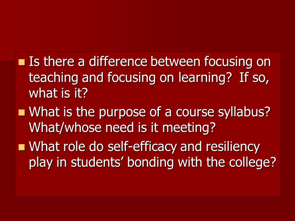 Is there a difference between focusing on teaching and focusing on learning.