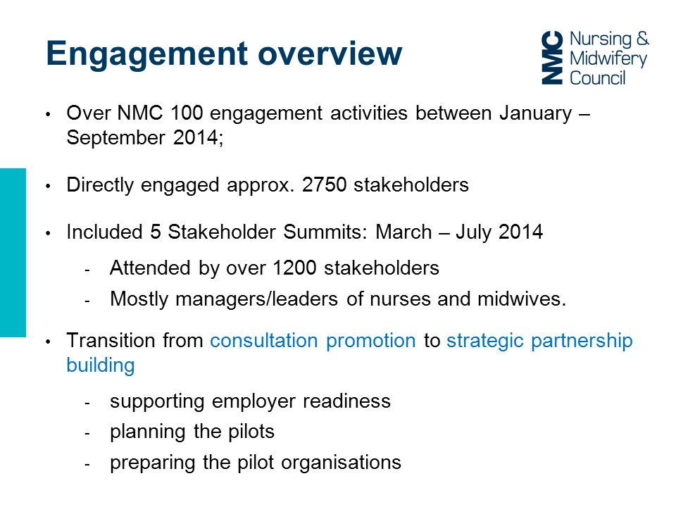 Engagement overview Over NMC 100 engagement activities between January – September 2014; Directly engaged approx.