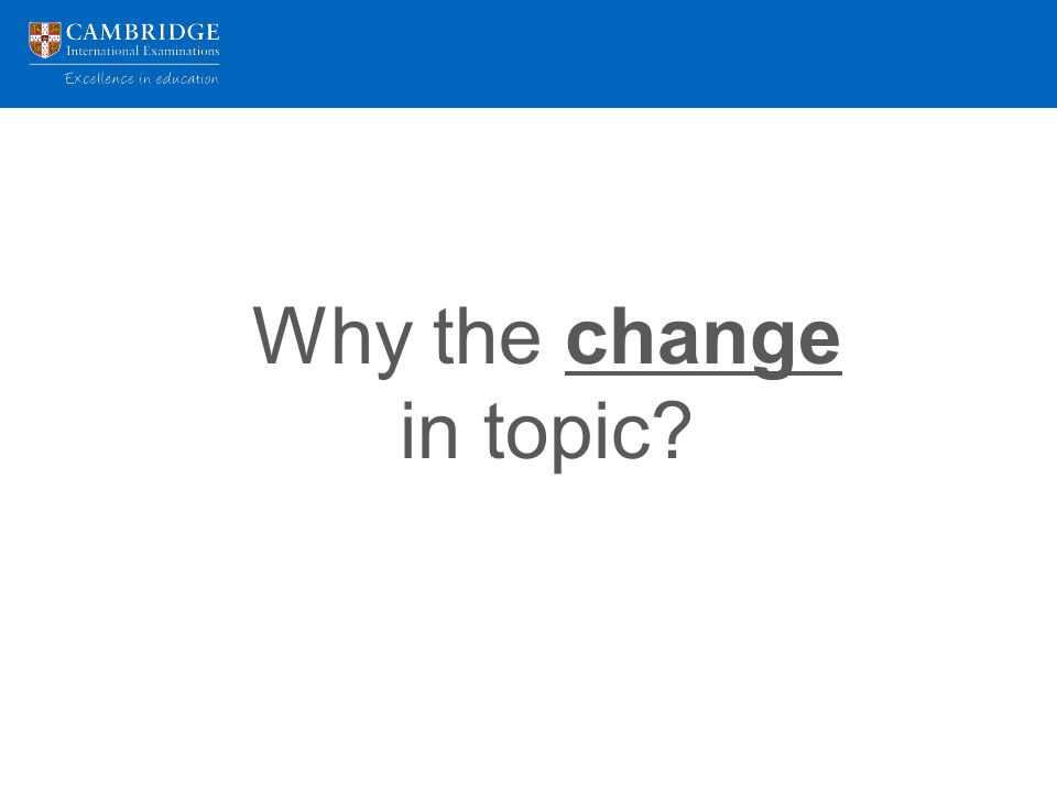 Why the change in topic