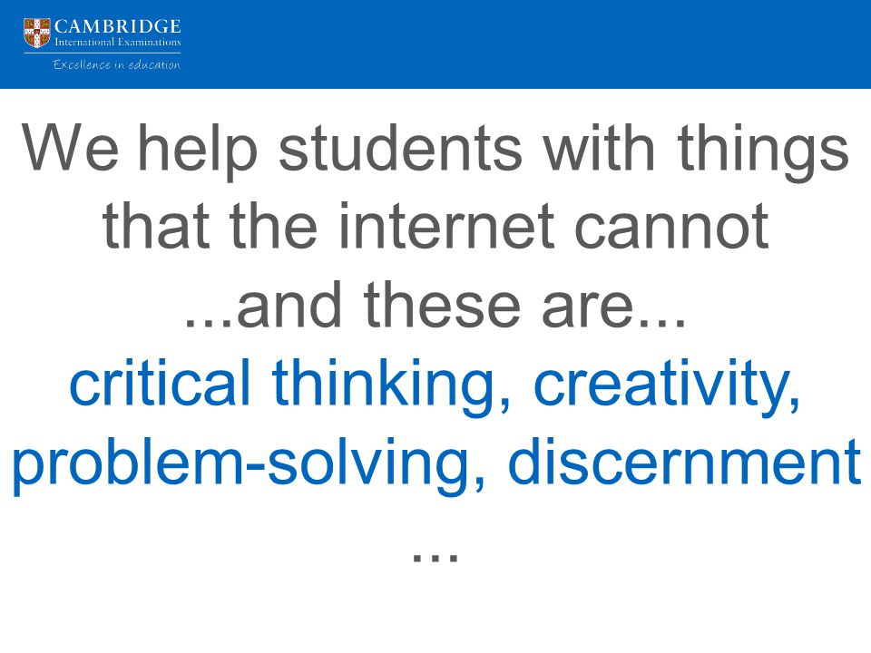 We help students with things that the internet cannot...and these are...