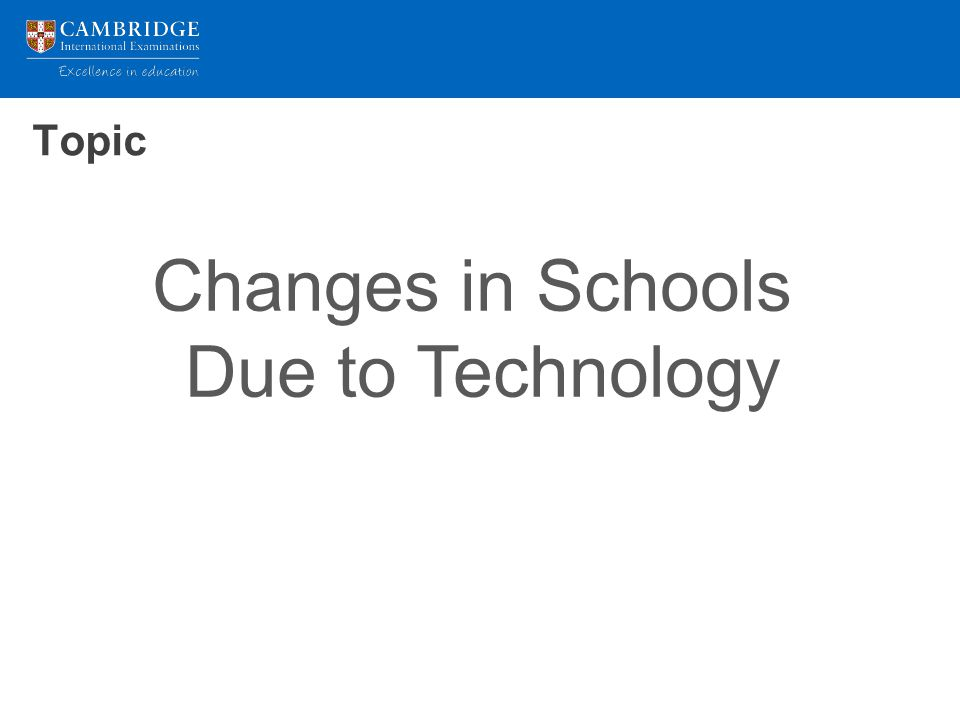 Topic Changes in Schools Due to Technology