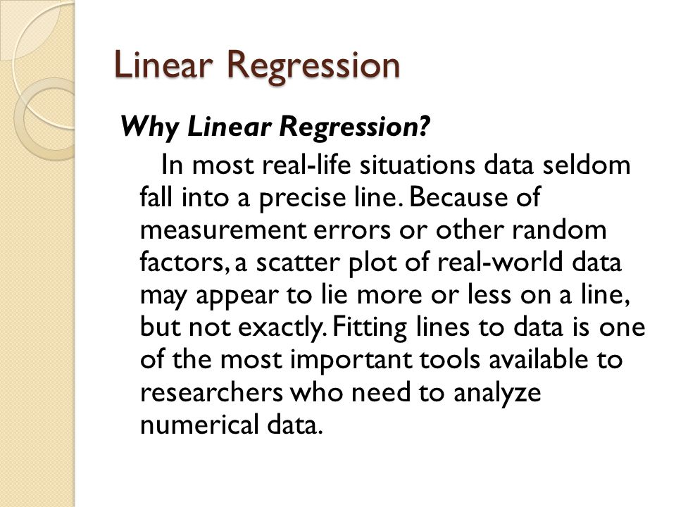 Linear Regression Why Linear Regression.