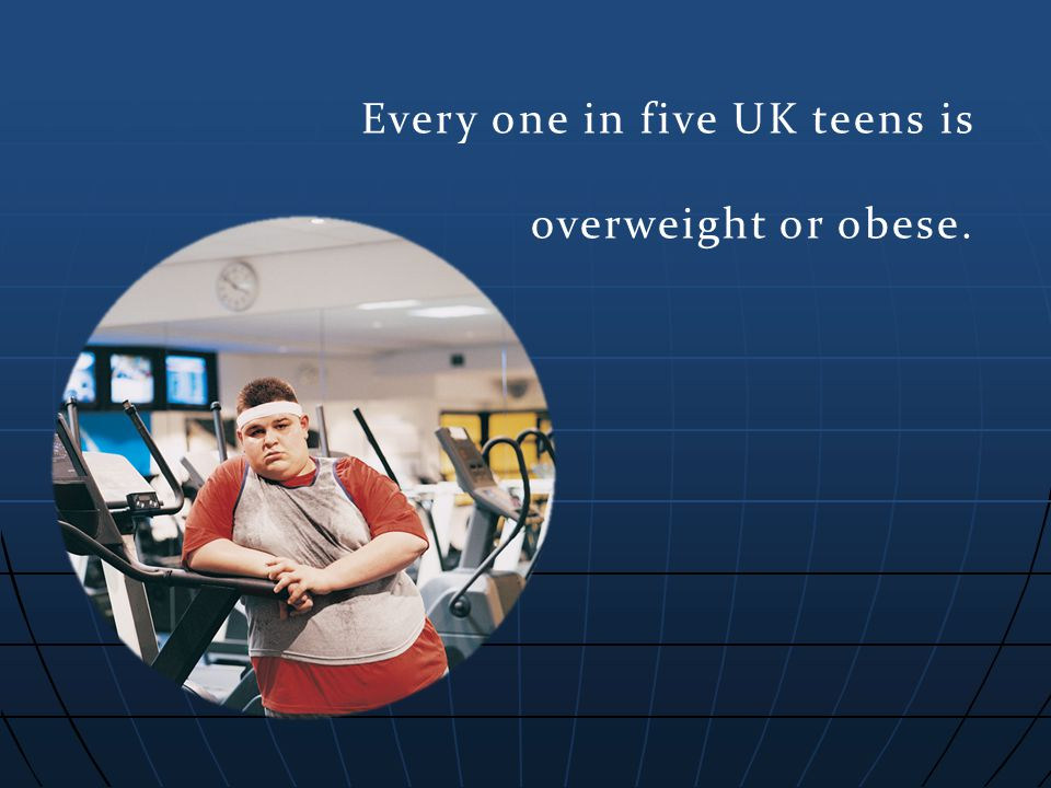 Every one in five UK teens is overweight or obese.