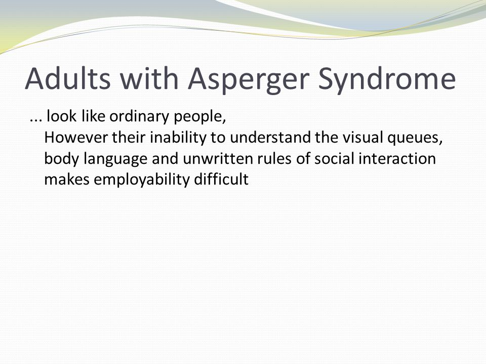 Adults with Asperger Syndrome...