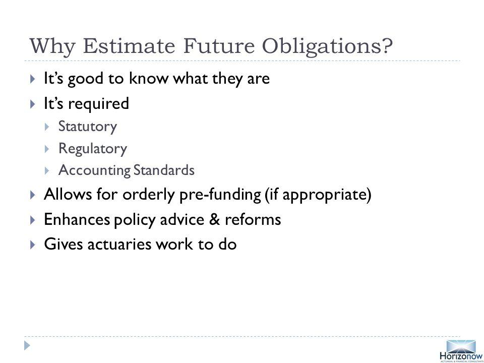 Why Estimate Future Obligations.