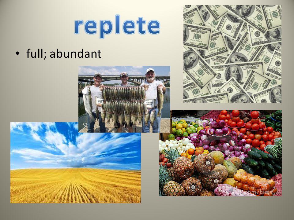 full; abundant