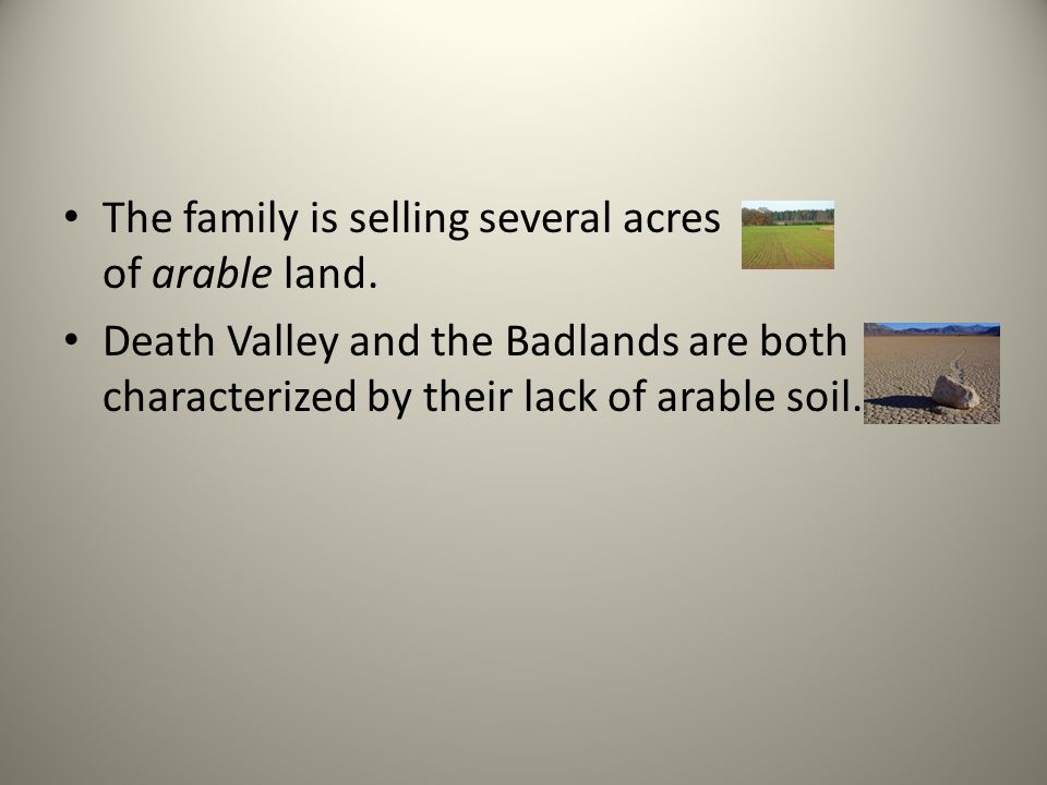 The family is selling several acres of arable land.