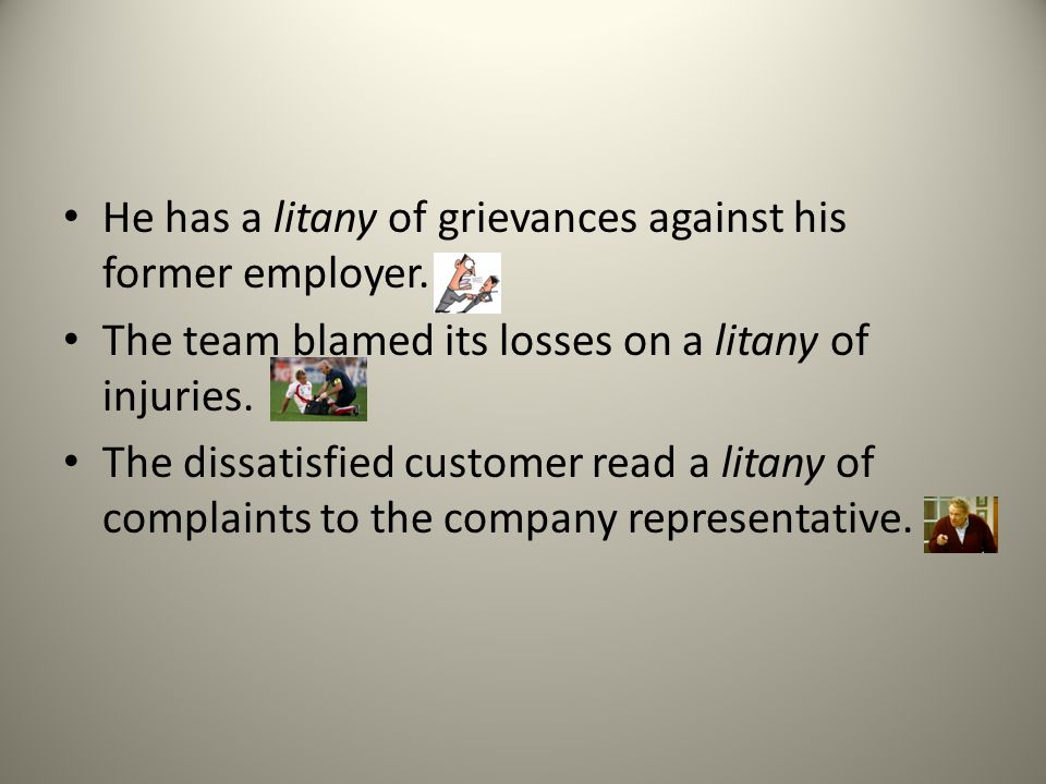 He has a litany of grievances against his former employer.