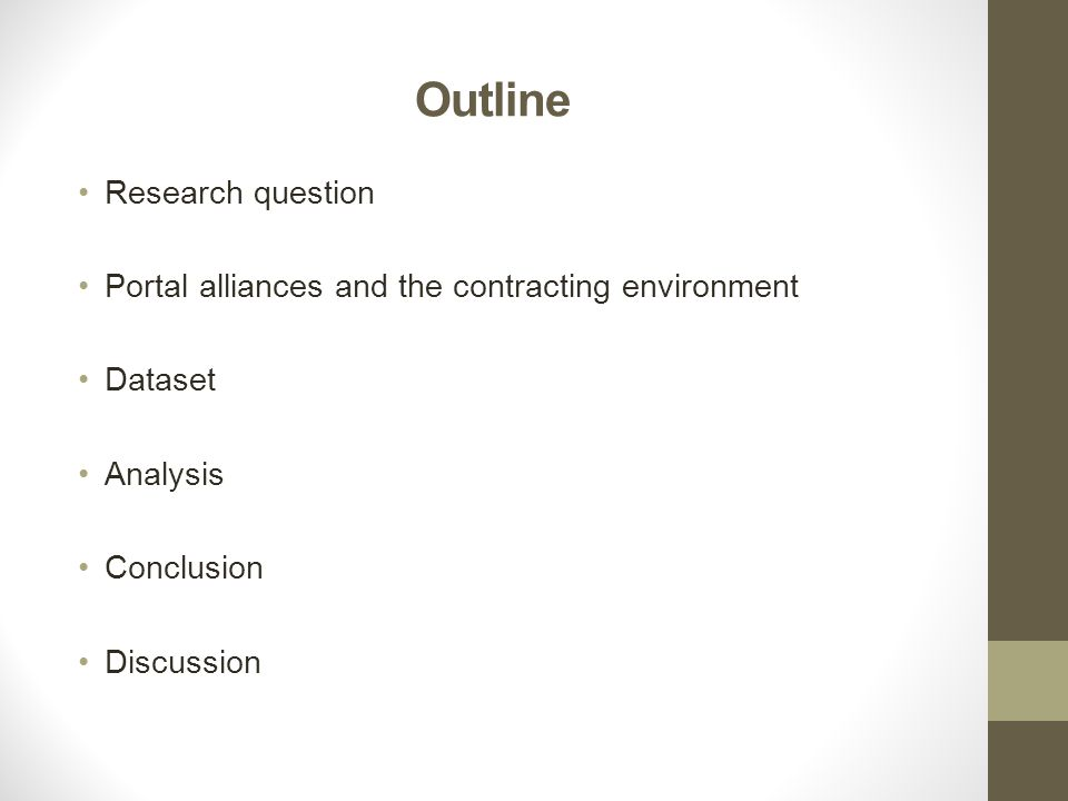 Outline Research question Portal alliances and the contracting environment Dataset Analysis Conclusion Discussion