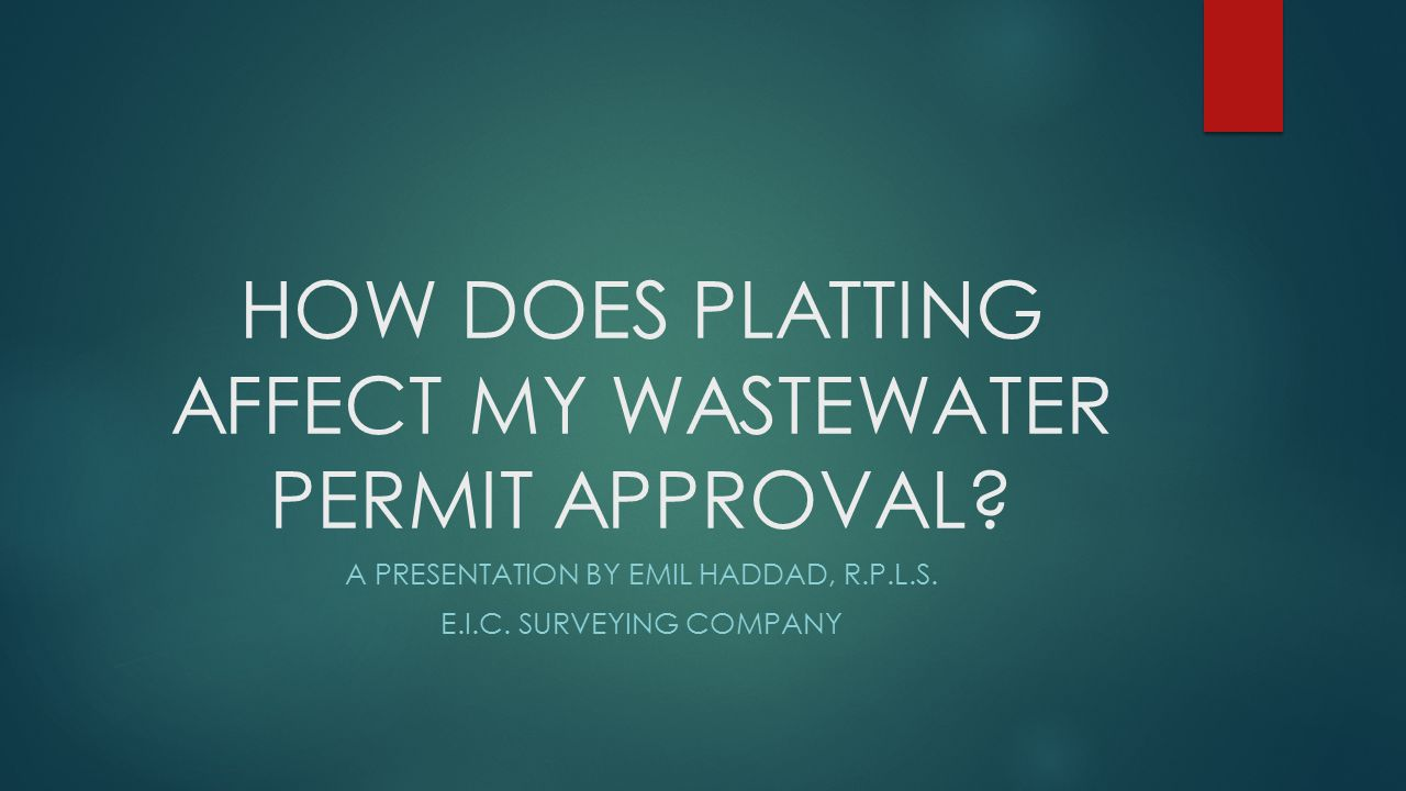 HOW DOES PLATTING AFFECT MY WASTEWATER PERMIT APPROVAL.