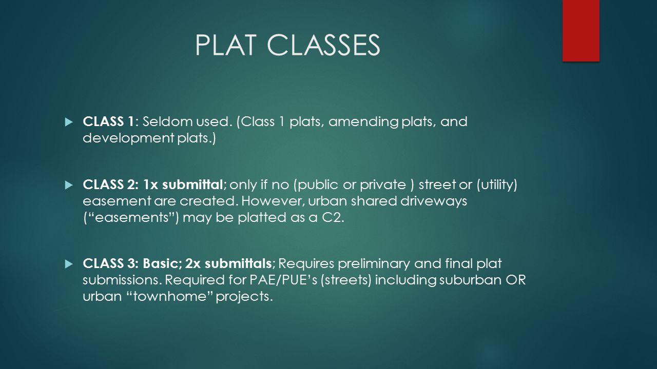 PLAT CLASSES  CLASS 1 : Seldom used.