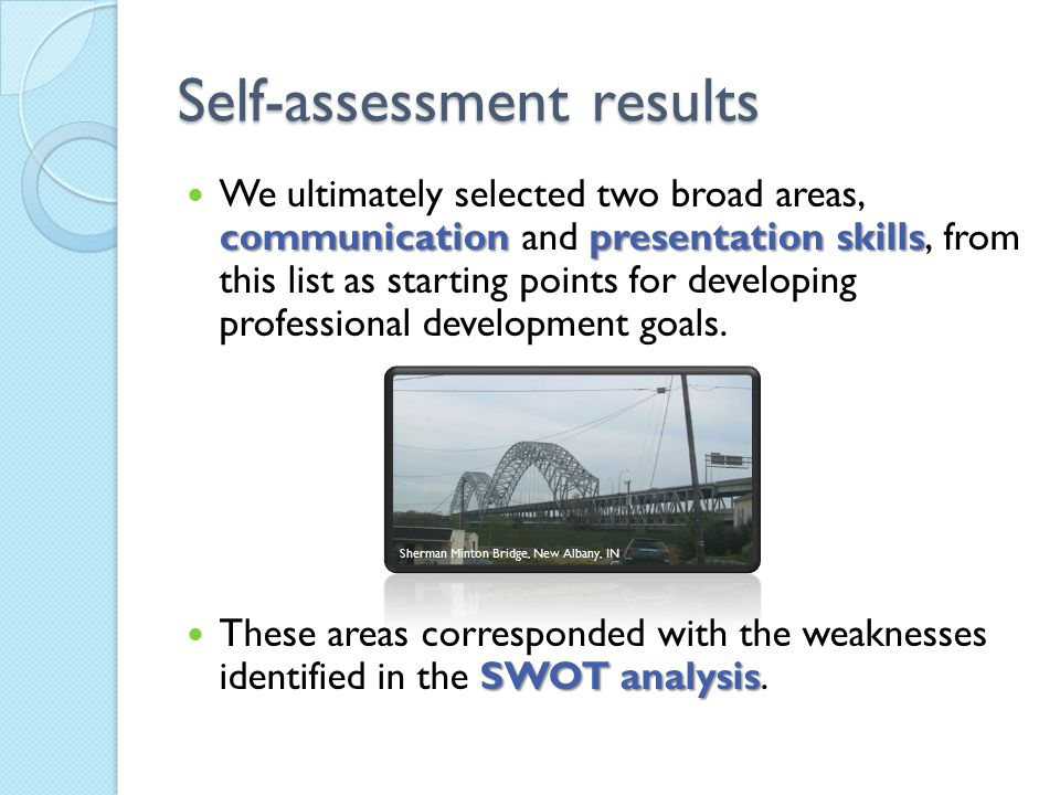 Self-assessment results communicationpresentation skills We ultimately selected two broad areas, communication and presentation skills, from this list
