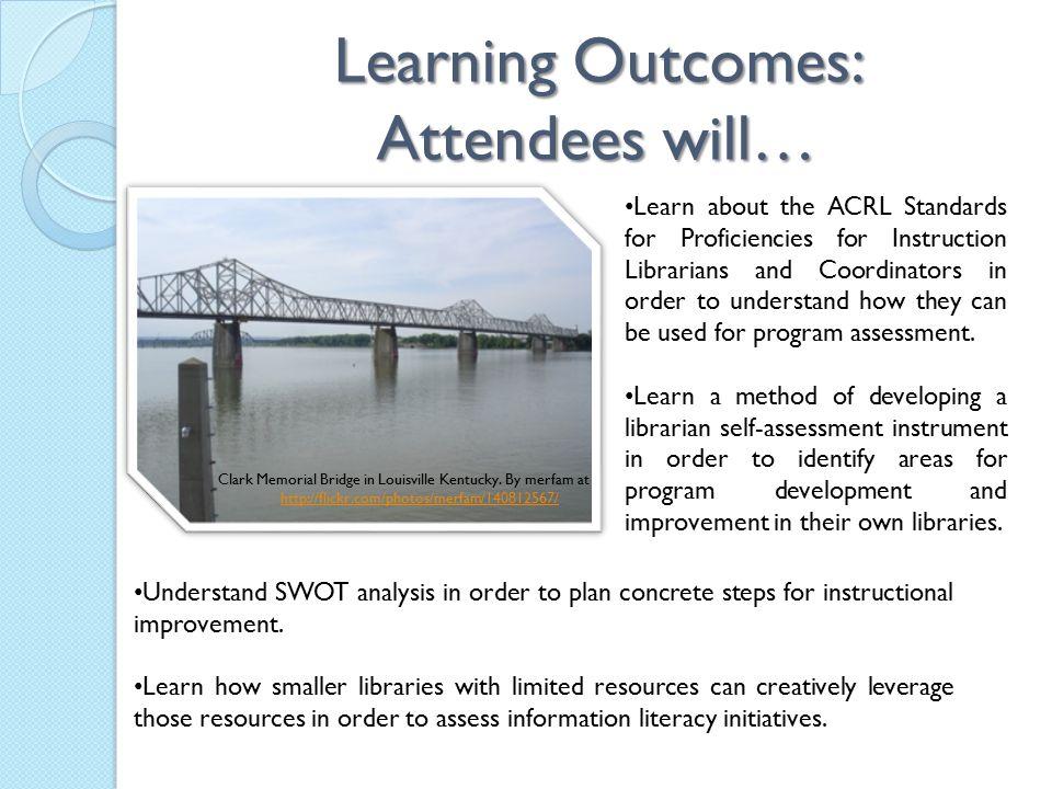 Learning Outcomes: Attendees will… Clark Memorial Bridge in Louisville Kentucky.