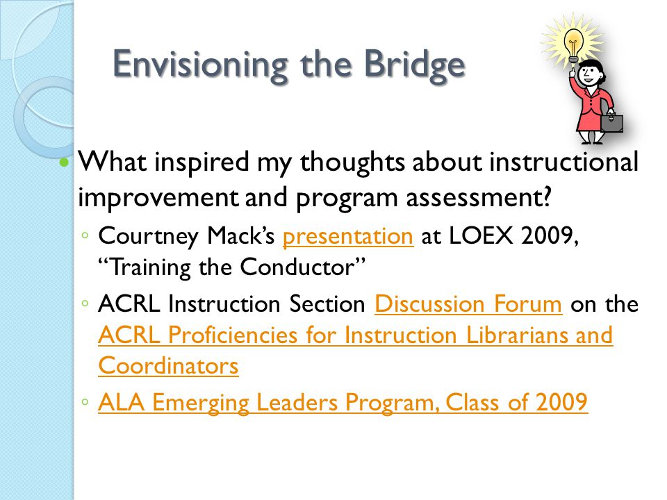 Envisioning the Bridge What inspired my thoughts about instructional improvement and program assessment.