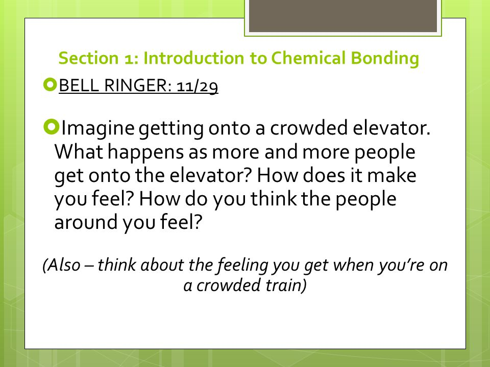  BELL RINGER: 11/29  Imagine getting onto a crowded elevator.