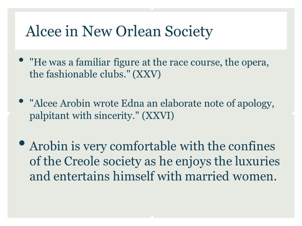 Alcee Arobin was absolutely nothing to her.