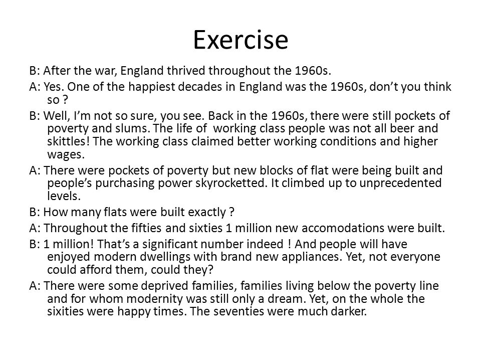 Exercise B: After the war, England thrived throughout the 1960s.