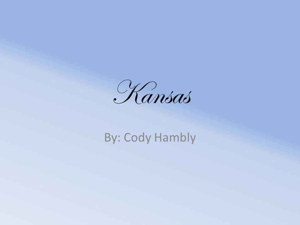 Kansas By: Cody Hambly